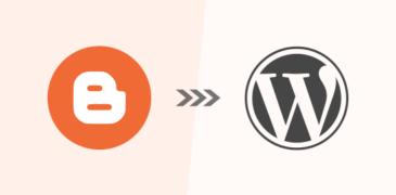 Cách chuyển từ Blogger sang WordPress mà không làm mất xếp hạng của Google